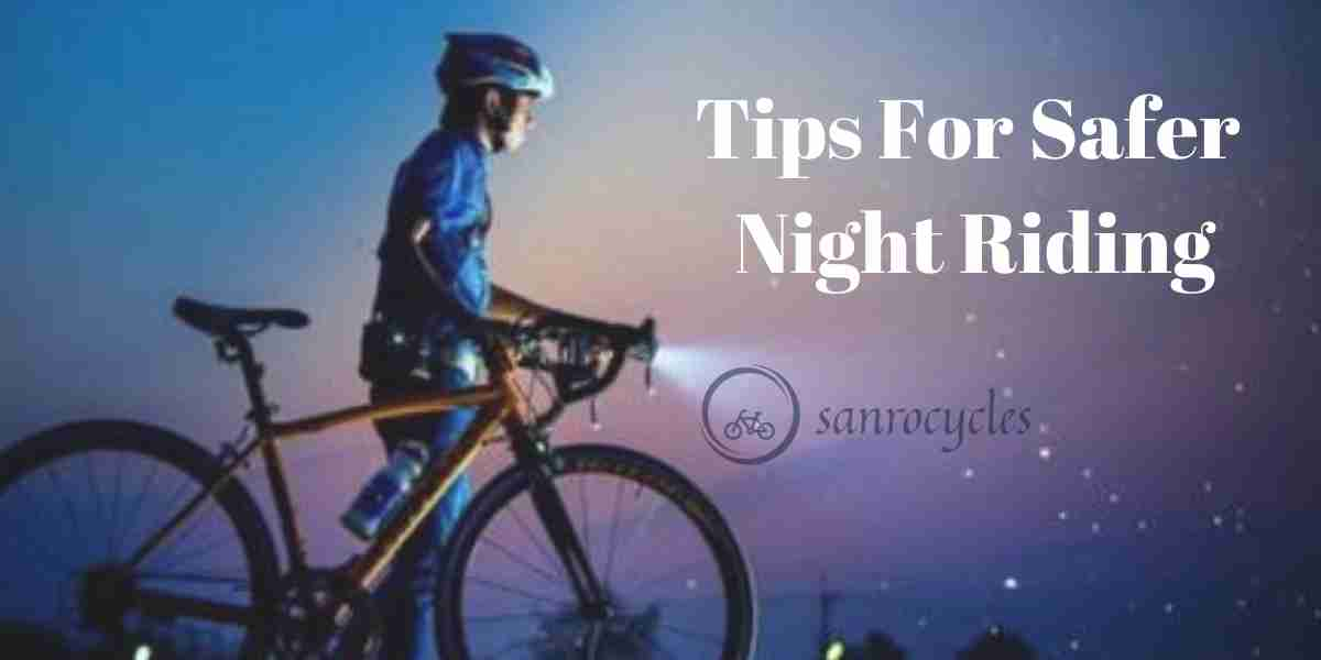 Tips For Safer Night Riding