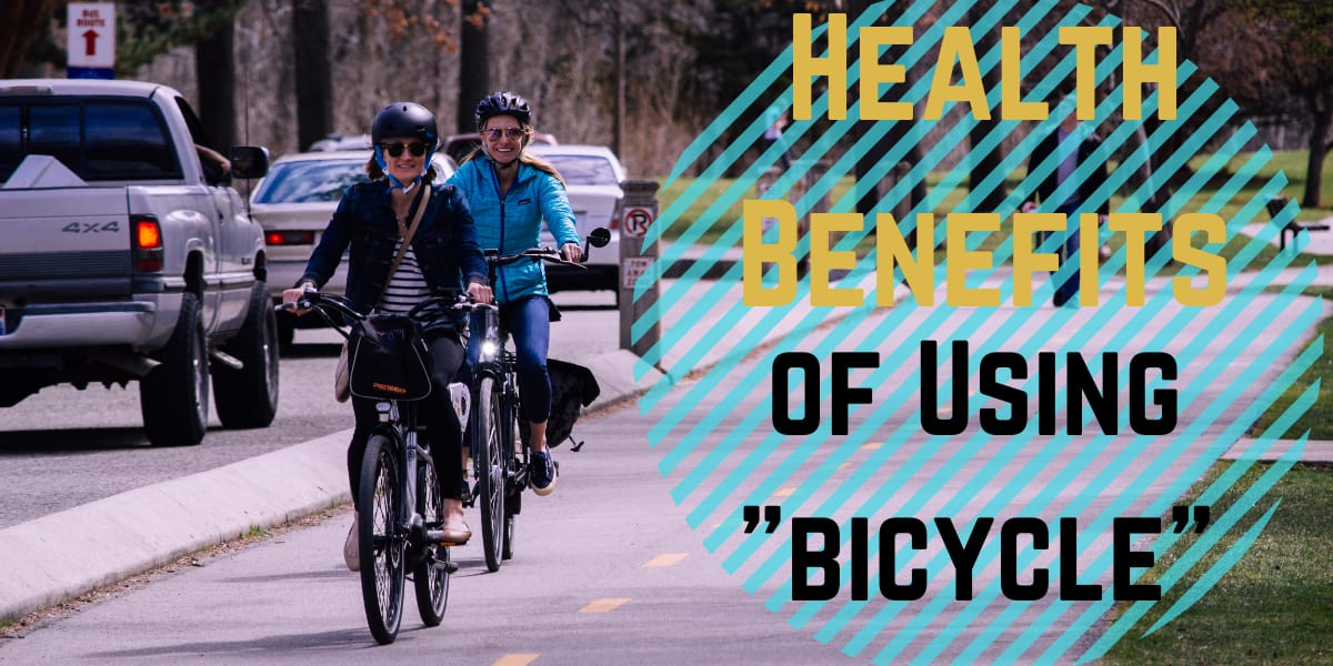 Health Benefits Of Using Bicycle