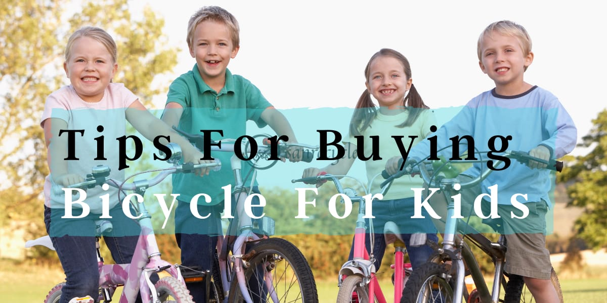 Tips while buying bicycle for Kids