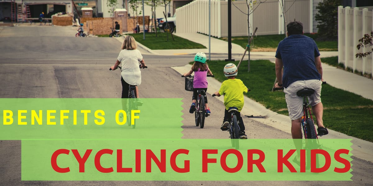 Benefits Of Cycling For Kids.