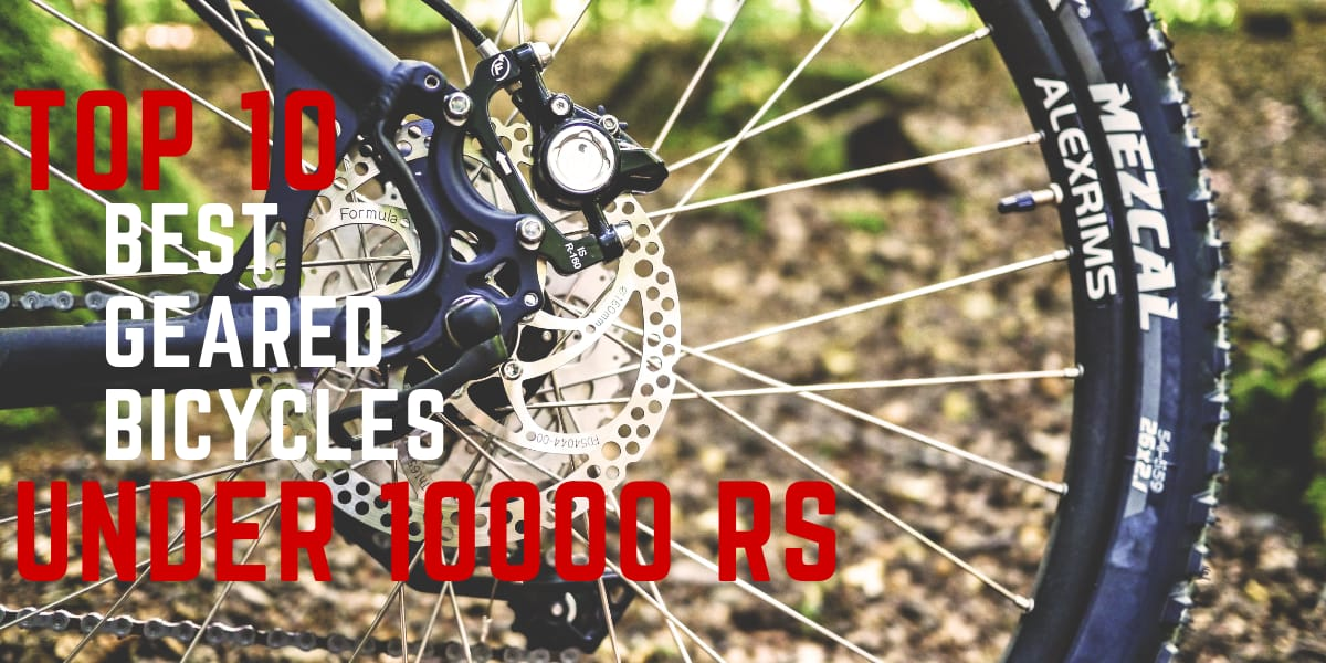 Top 10 Best Gear Bicycles Under 10000 Rs In India | Sanrocycles