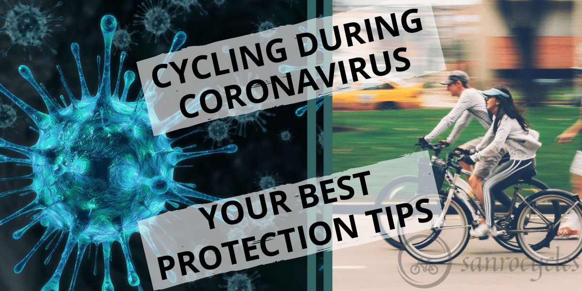 Cycling during Coronavirus, your best protection tips
