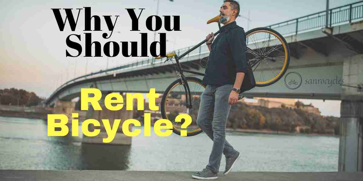 Why you should rent the bicycle