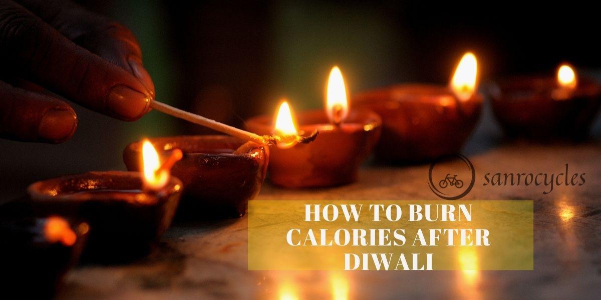 How to Burn calories after Diwali